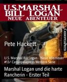 Pete Hackett: Marshal Logan und die harte Rancherin - Erster Teil ★★★★★