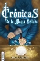 Helena Ramírez: Crónicas de la Magia Sellada