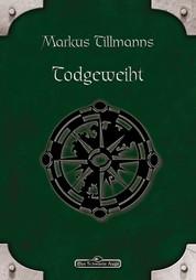 DSA 86: Todgeweiht - Das Schwarze Auge Roman Nr. 86
