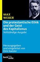 Dirk Kaesler: Die protestantische Ethik und der Geist des Kapitalismus