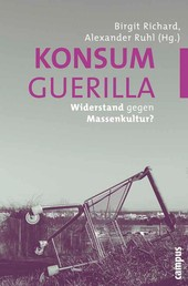 Konsumguerilla - Widerstand gegen Massenkultur?