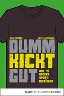 Peter Großmann: Dumm kickt gut ★★★★