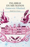 Guinevere Glasfurd: Palabras en mis manos