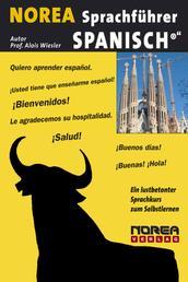 NOREA Spanisch Sprachführer - Ein lustbetonter Sprachkurs zum Selbstlernen