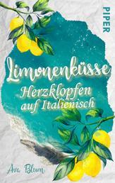Limonenküsse - Herzklopfen auf Italienisch - Roman