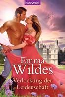Emma Wildes: Verlockung der Leidenschaft ★★★★