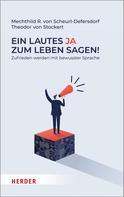 Mechthild R. von Scheurl-Defersdorf: Ein lautes Ja zum Leben sagen!