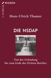 Die NSDAP - Von der Gründung bis zum Ende des Dritten Reiches