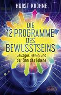 Horst Krohne: Die 12 Programme des Bewusstseins ★★★★★
