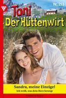 Friederike von Buchner: Toni der Hüttenwirt 253 – Heimatroman