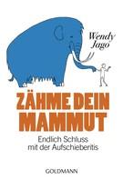 Wendy Jago: Zähme dein Mammut ★★★★