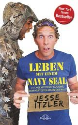 Leben mit einem Navy Seal - 31 Tage Training mit dem härtesten Mann der Welt