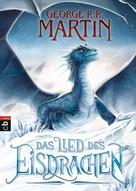 George R. R. Martin: Das Lied des Eisdrachen ★★★★