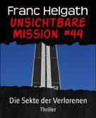 Franc Helgath: Unsichtbare Mission #44