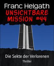 Unsichtbare Mission #44 - Die Sekte der Verlorenen