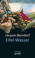 Jacques Berndorf: Eifel-Wasser ★★★★