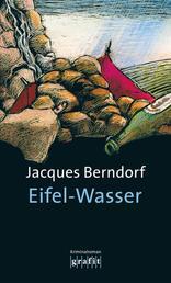 Eifel-Wasser - Der 10. Siggi-Baumeister-Krimi