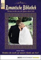 Romantische Bibliothek - Folge 44 - Denkst du noch an unsere Bank am See?