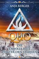 Anja Berger: Quo - Die Dunkelheit zwischen den Sternen