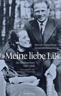 Elisabeth Heisenberg: Meine liebe Li! ★★★★★