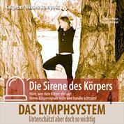 """Das Lymphsystem: Unterschätzt, aber doch so wichtig - Ratgeber Wissen kompakt aus der Reihe """"Die Sirene des Körpers"""""""