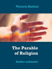 The Parable of Religion - Author unknown