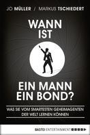 Jo Müller: Wann ist ein Mann ein Bond?