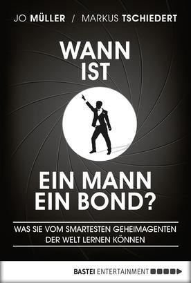Wann ist ein Mann ein Bond?