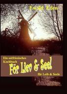 Ewald Eden: För Liev & Seel' / Für Leib & Seele