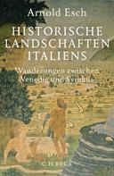 Arnold Esch: Historische Landschaften Italiens