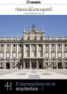 Ernesto Ballesteros Arranz: El barroquismo en la arquitectura - I