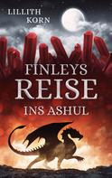 Lillith Korn: Finleys Reise ins Ashul