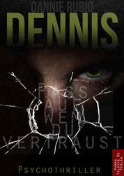 Dennis - Pass auf, wem du vertraust