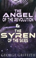 George Griffith: The Angel of the Revolution & The Syren of the Skies