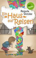 Regula Venske: Ein Haus auf Reisen