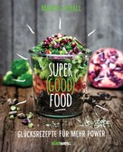 Marcus Schall: Super Good Food ★★★