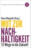 Klaus Wiegandt: Mut zur Nachhaltigkeit