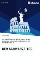 Luise Lippold: Der Schwarze Tod. Der demographische, wirtschaftliche und kulturelle Wandel während und nach der großen Pestwelle