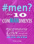 Tye Coe: #men? The 10 Commandments