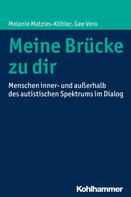 Melanie Matzies-Köhler: Meine Brücke zu dir