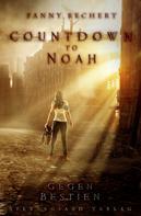 Fanny Bechert: Countdown to Noah (Band 1): Gegen Bestien ★★★★