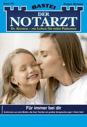 Der Notarzt 379 - Arztroman - Für immer bei dir