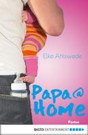 Elke Ahlswede: Papa@Home ★★★