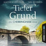 Tiefer Grund - Ein Cherringham-Krimi (Ungekürzt)