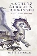 Marie Brennan: Lady Trents Memoiren 5: Im Schutz der Drachenschwingen ★★★★★