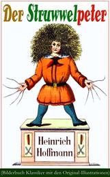 Der Struwwelpeter (Bilderbuch Klassiker mit den Original-Illustrationen) - Eines der berühmtesten Kinderbücher Deutschlands
