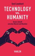 Gerd Leonhard: Technology vs. Humanity