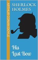 Arthur Conan Doyle: His Last Bow