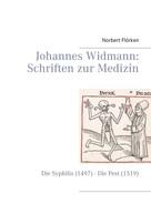 Norbert Flörken: Johannes Widmann: Schriften zur Medizin ★★★★