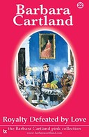 Barbara Cartland: Royalty Defeated by Love